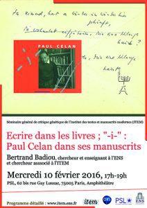 Séminaire général de l'ITEM : Bertrand Badiou : «Ecrire dans les livres; «-i-» : Paul Celan dans ses manuscrits»