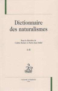 Dictionnaire des naturalismes, Colette Becker et Pierre-Jean Dufief (dir.)