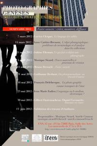 Photo-graphies genèses: théories, pratiques, images «Faire oeuvre : créer, montrer, diffuser» / 2012