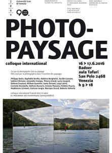 Colloque international : PHOTOPAYSAGE / Ce que la photographie fait au paysage Rôle joué par la photographie dans l'invention des paysages