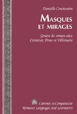 Constantin, Danielle :Masques et mirages. Genèse du roman chez Cortázar, Perec et Villemaire
