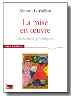 Almuth Grésillon, La mise en oeuvre, itinéraires génétiques, cnrs éditions
