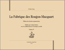 Émile Zola,»La Fabrique des Rougon-Macquart». Édition des dossiers préparatoires. Volume IV