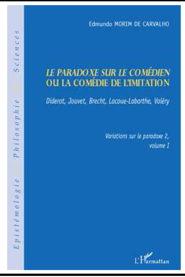 Edmundo Morim De Carvalho, «Le paradoxe sur le comédien ou la comédie de l'imitation»