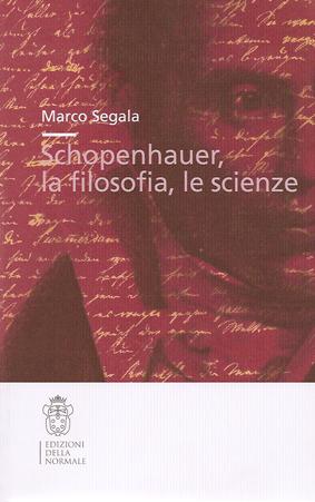 Marco Segala, «Schopenhauer, la filosofia, le scienze»