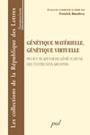 Patrick Dandrey coord et ed., «Génétique matérielle, génétique virtuelle. Pour une approche généticienne des textes sans archives»