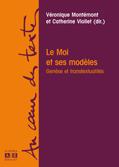 Catherine Viollet et Véronique Montémont (dir.), «Le Moi et ses modèles. Genèse et transtextualités»