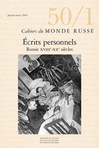 Écrits personnels. Russie XVIIIe-XXe siècles – Revue «Cahiers du monde russe», n° 50/1