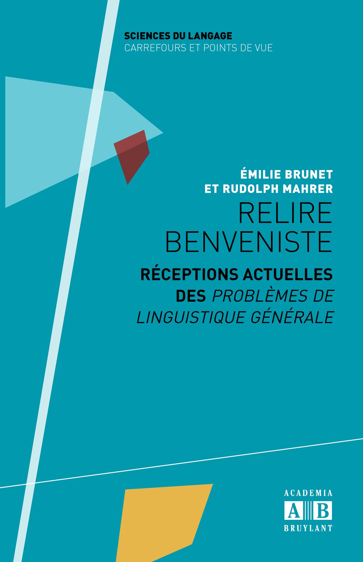 Relire Benveniste – Réceptions actuelles des «Problèmes de linguistique générale»