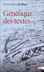 Pierre-Marc de Biasi: «Génétique des textes»