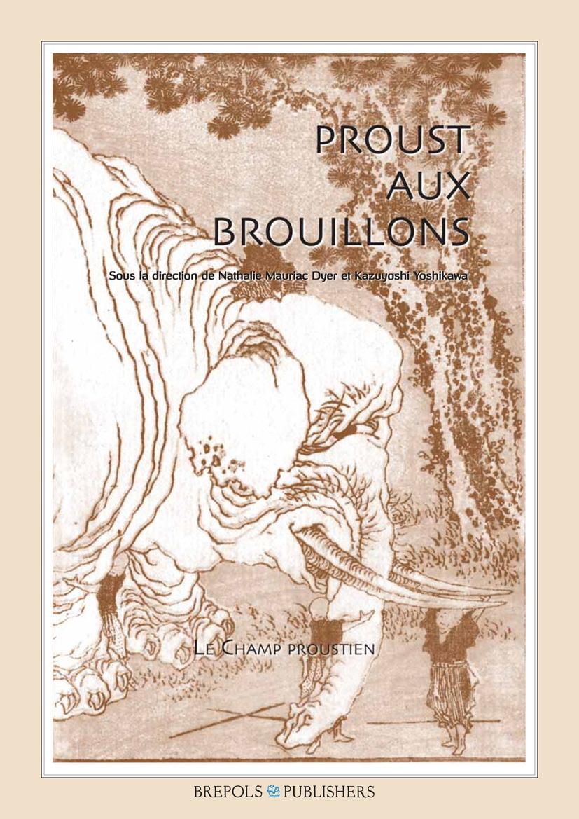 «Proust aux brouillons». sous la direction de Nathalie Mauriac Dyer et Kazuyoshi Yoshikawa