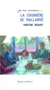 Martine Rouart,»La Cuisinière de Mallarmé»