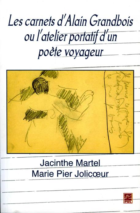 Jacinthe Martel et Marie Pier Jolicoeur : «Les carnets d'Alain Grandbois ou l'atelier portatif d'un poète voyageur»
