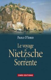 Paolo D'IORIO: «Le voyage de Nietzsche à Sorrente La genèse de la philosophie de l'esprit libre