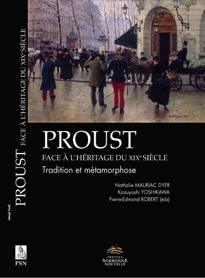 Proust face à l'héritage du xixe siècle. Tradition et métamorphose