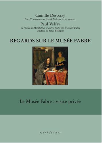 Paul Valéry, «Le Musée de Montpellier et autres textes sur le musée Fabre»