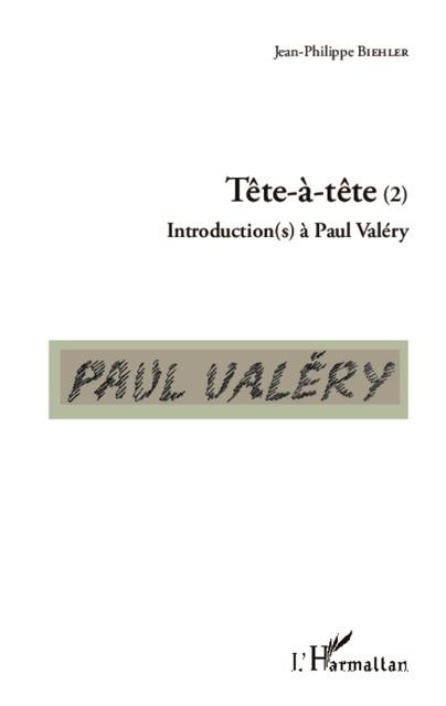 Tête-à-tête (2). Introduction(s) à Paul Valéry
