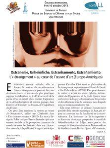 Colloque : «Ostranenie, Unheimliche, Estranhamento, Extrañamiento. L'« étrangement au cœur de l'œuvre d'art (Europe-Amériques)