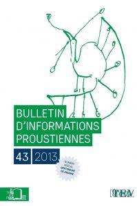 Bulletin d'informations proustiennes n°43 – Spécial centenaire de Swann (2013)