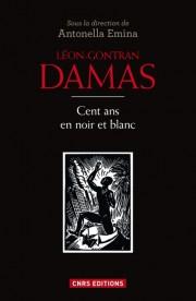 Léon-Gontran Damas, «Cent ans en noir et blanc». Sous la direction de Antonella Emina