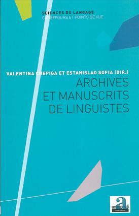 Valentina Chepiga et Estanisalo Sofia  (dir.): «Archives et manuscrits de linguistes»