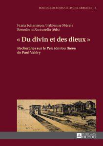 « Du divin et des dieux ». Recherches sur le «Peri tôn tou theou» de Paul Valéry