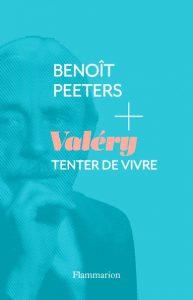 Benoît Peeters : «Valéry Tenter de vivre»