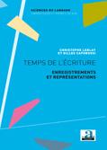 Christophe Leblay et Gilles Caporossi : «Temps de l'écriture. Enregistrements et représentations»