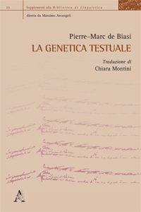 Pierre-Marc de Biasi: «Genetica Testuale»
