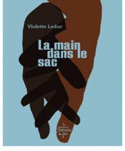 Violette Leduc, La Main dans le sac», édition établie par C. Viollet.