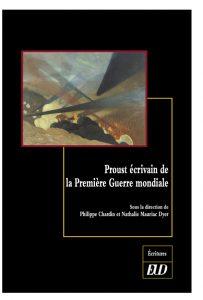 «Proust écrivain de la Première Guerre mondiale» sous la direction de Nathalie Mauriac Dyer et Philippe Chardin avec la collaboration de Yuji Murakami