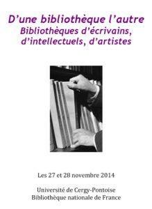 D'une bibliothèque l'autre : Bibliothèque d'écrivain, d'intellectuels, d'artistes