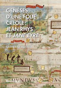 CATHERINE ROVERA-AMANDOLESE : Genèses d'une folie créole : Jean Rhys et Jane Eyre