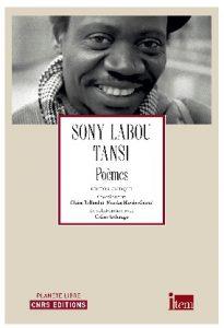 Sony Labou Tansi Poèmes. Édition critique. CNRS éds, collection Planète Libre. Aout 2015