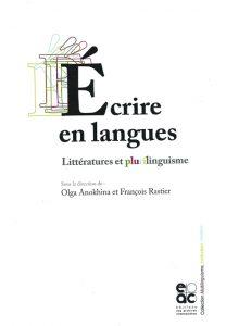O. Anokhina et F. Rastier (dir.), Écrire en langues : littératures et plurilinguisme