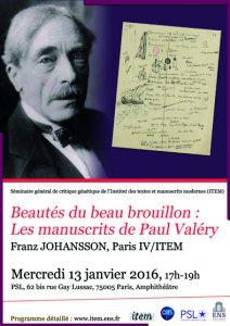 [Séminaire général de critique génétique de l'ITEM] Franz JOHANSSON, Paris IV/ITEM : « Beautés du beau brouillon : Les manuscrits de Paul Valéry »