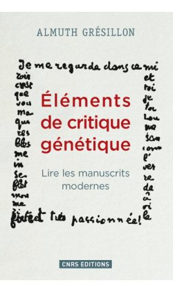 [RÉÉDITION] Almuth Grésillon, «Eléménts de critique génétique» – CNRS Editions