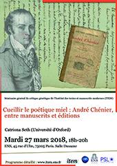 Catriona Seth (Université d'Oxford) : «Cueillir le poétique miel : André Chénier, entre manuscrits et éditions»