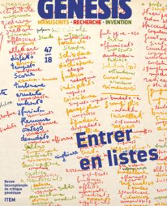 Rudolf Mahrer (Université de Lausanne), Gaspard Turin (Université de Lausanne), Monica Zanardo (ITEM) : Présentation du numéro 47 de «Genesis», « Entrer en listes »