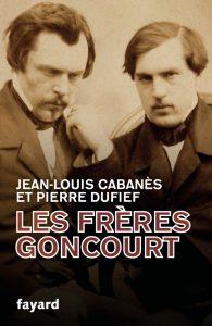 Les frères Goncourt. Hommes de lettres