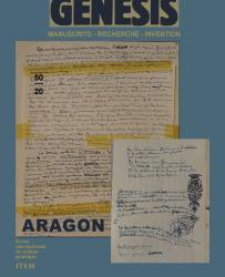 Luc Vigier (Univ. Poitiers / ITEM) : «« Aragon », présentation du numéro 50 de la revue «Genesis»»