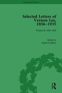 Sophie Geoffroy, Amanda Gagel, « Selected Letters of Vernon Lee, 1856–1935 Volume II – 1885-1889 ». eds. Routledge