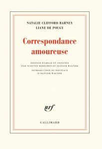 Suzette Robichon : «Correspondance amoureuse de Natalie Clifford Barney et de Liane de Pougy» (Gallimard, 2019)