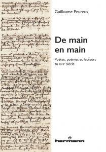 [PUBLICATION ] Guillaume Peureux : «De main en main. Poètes poèmes et lecteurs au XVIIe siècle»