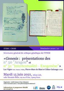 Luc Vigier (Univ. Poitiers / ITEM) : « Aragon »,  Pierre-Marc de Biasi, Céline Gahungu (ITEM) : « Exogenèse/Intertextualité », présentation des numéro 50 et 51 de la revue «Genesis»